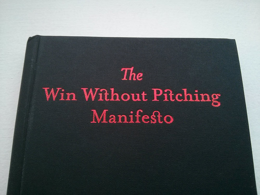 Win Without Pitching Manifesto