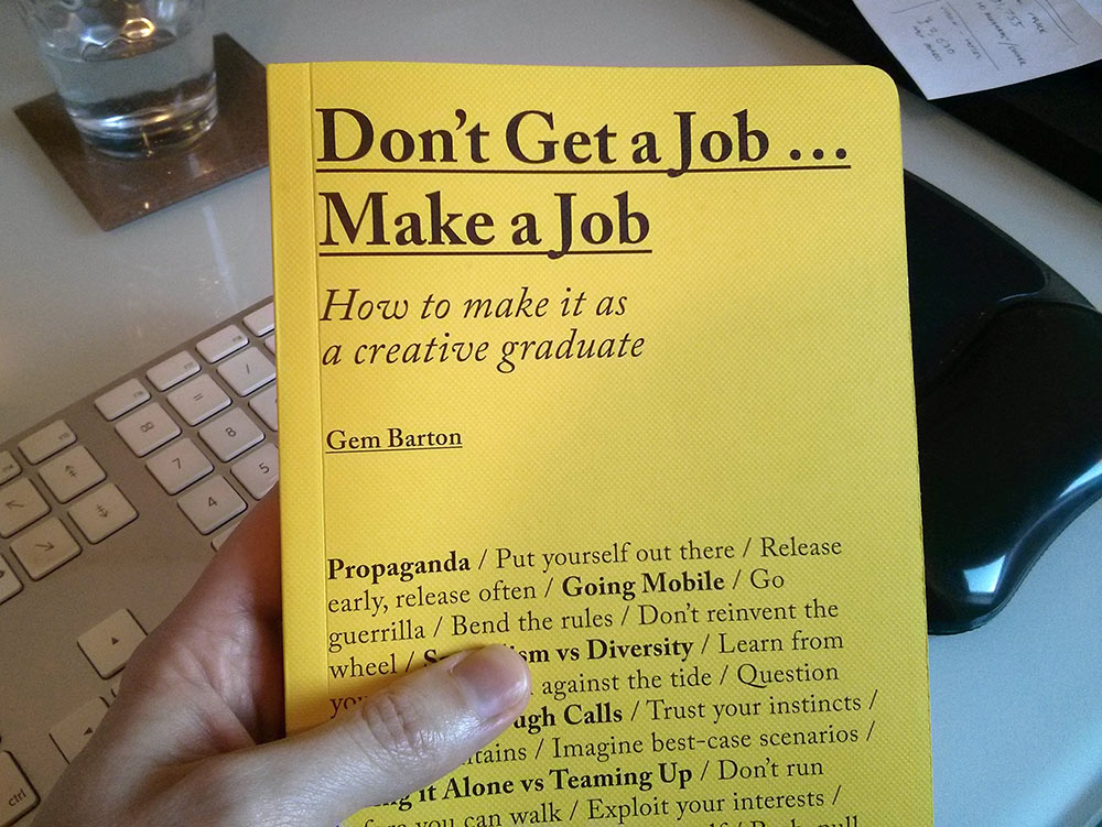 Don't Get a Job, Make a Job